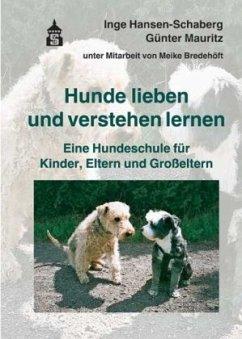 Hunde lieben und verstehen lernen