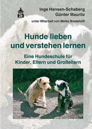Hunde lieben und verstehen lernen - Hansen-Schaberg, Inge; Mauritz, Günter