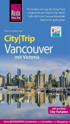 Reise Know-How CityTrip Vancouver mit Victoria - Barkemeier, Thomas