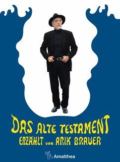 Das Alte Testament - Brauer, Arik