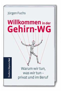 Willkommen in der Gehirn-WG - Fuchs, Jürgen