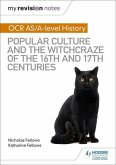 My Revision Notes: OCR A-level History: Popular Culture and the Witchcraze of the 16th and 17th Centuries
