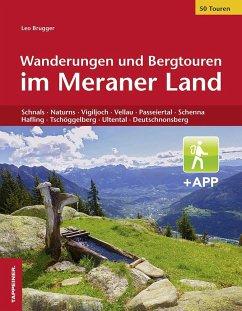 Wanderungen und Bergtouren im Meraner Land - Brugger, Leo
