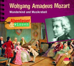 Abenteuer & Wissen: Wolfgang Amadeus Mozart, 1 Audio-CD - Welteroth, Ute