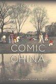 Comic China: Representing Common Ground, 1890-1945: Representing Common Ground, 1890-1945