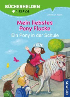 Mein liebstes Pony Flocke Band 2 - Ein Pony in ...