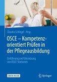 OSCE - Kompetenzorientiert Prüfen in der Pflegeausbildung