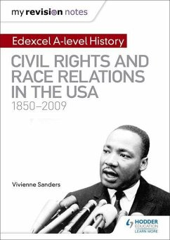 My Revision Notes: Edexcel A-level History: Civil Rights and Race Relations in the USA 1850-2009 - Sanders, Vivienne