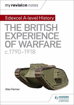 My Revision Notes: Edexcel A-level History: The British Experience of Warfare, c1790-1918 - Farmer, Alan