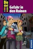 Die drei !!! Gefahr in den Ruinen / Die drei Ausrufezeichen Bd.71