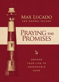 Praying the Promises: Anchor Your Life to Unshakable Hope