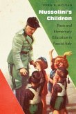 Mussolini's Children: Race and Elementary Education in Fascist Italy