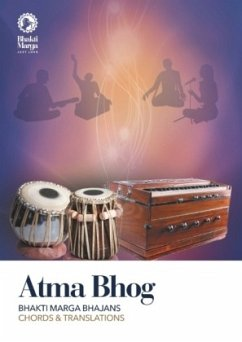 Atma Bhog: Bhakti Marga Bhajans - Chords and Translations
