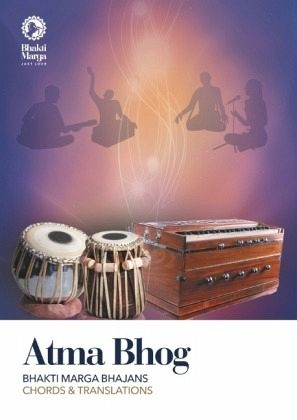 Atma Bhog: Bhakti Marga Bhajans - Chords and Translations