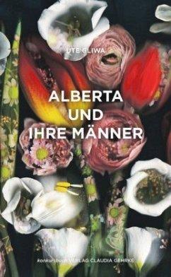 Alberta und ihre Männer - Gliwa, Ute