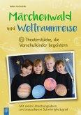 Märchenwald und Weltraumreise - 7 Theaterstücke, die Vorschulkinder begeistern