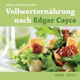 Vollwerternährung nach Edgar Cayce