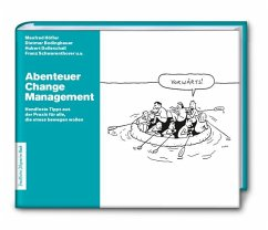 Abenteuer Change Management: Handfeste Tipps aus der Praxis für alle, die etwas bewegen wollen - Manfred, Höfler; Franz, Schwarenthorer; Hubert, Dolleschall; Dietmar, Bodingbauer