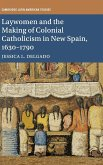 Laywomen and the Making of Colonial Catholicism in New Spain, 1630-1790