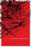 Network Democracy, Volume 68: Conservative Politics and the Violence of the Liberal Age