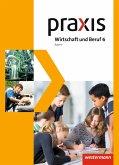 Praxis Wirtschaft und Beruf 6. Mittelschulen. Bayern