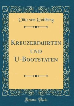 Kreuzerfahrten und U-Bootstaten (Classic Reprint)