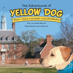 The Adventures of Yellow Dog: Buoy Visits Colonial Williamsburg - Barnes, Sarah