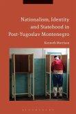 Nationalism, Identity and Statehood in Post-Yugoslav Montenegro (eBook, ePUB)