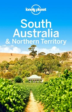 Lonely Planet South Australia & Northern Territory (eBook, ePUB) - Ham, Anthony