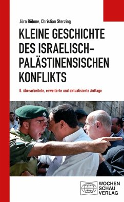 Kleine Geschichte des israelisch-palästinensischen Konflikts (eBook, PDF) - Böhme, Jörn; Sterzing, Christian