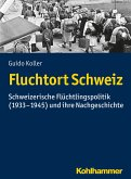 Fluchtort Schweiz (eBook, ePUB)