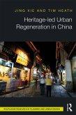 Heritage-led Urban Regeneration in China (eBook, ePUB)