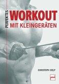 Perfektes Workout mit Kleingeräten (Mängelexemplar)