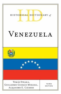 Historical Dictionary of Venezuela (eBook, ePUB) - Straka, Tomás; Mirabal, Guillermo Guzmán; Cáceres, Alejandro E.