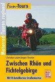 Fun-Tours. Zwischen Rhön und Fichtelgebirge (Mängelexemplar)