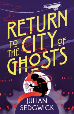 Return to the City of Ghosts (eBook, ePUB) - Sedgwick, Julian