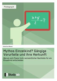 Mythos Einzelkind? Gängige Vorurteile und ihre Herkunft (eBook, ePUB)