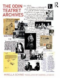 The Odin Teatret Archives (eBook, ePUB) - Schino, Mirella