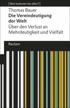 Die Vereindeutigung der Welt (eBook, ePUB) - Bauer, Thomas