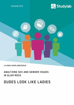 Dudes Look like Ladies. Analyzing Sex and Gender Issues in Glam Rock (eBook, ePUB)