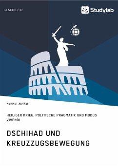 Dschihad und Kreuzzugsbewegung (eBook, ePUB)