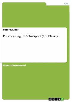 Pulsmessung im Schulsport (10. Klasse) (eBook, ePUB)