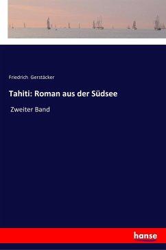 Tahiti: Roman aus der Südsee
