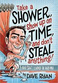 Take a Shower, Show Up on Time, and Don't Steal Anything: And Other Sh*t I Learned the Hard Way (eBook, ePUB)