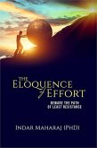 The Eloquence of Effort: Beware the Path of Least Resistance (eBook, ePUB)