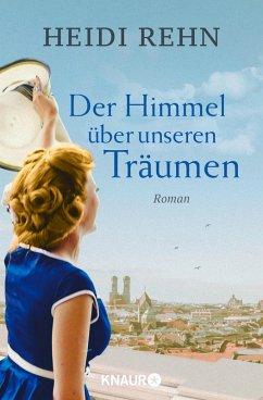 Der Himmel über unseren Träumen (eBook, ePUB) - Rehn, Heidi