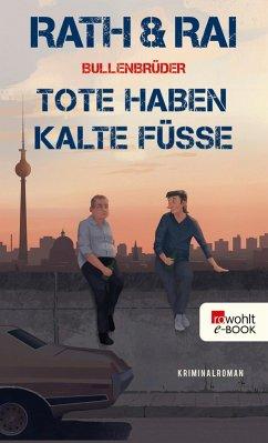Tote haben kalte Füße / Bullenbrüder Bd.2 (eBook, ePUB) - Rai, Edgar; Rath, Hans