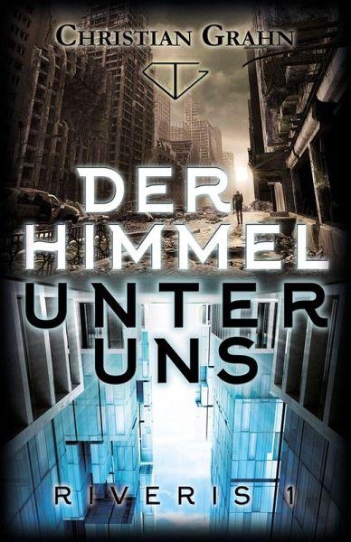 Der Himmel unter uns (eBook, ePUB) - Christian Grahn
