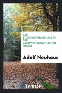 Der Stickstoffhaushalt in Der Landwirtschaftlichen Praxis - Neuhaus, Adolf