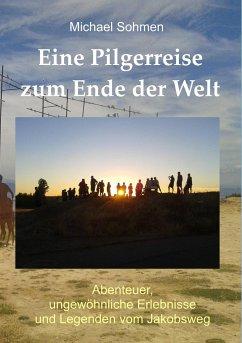 Eine Pilgerreise zum Ende der Welt